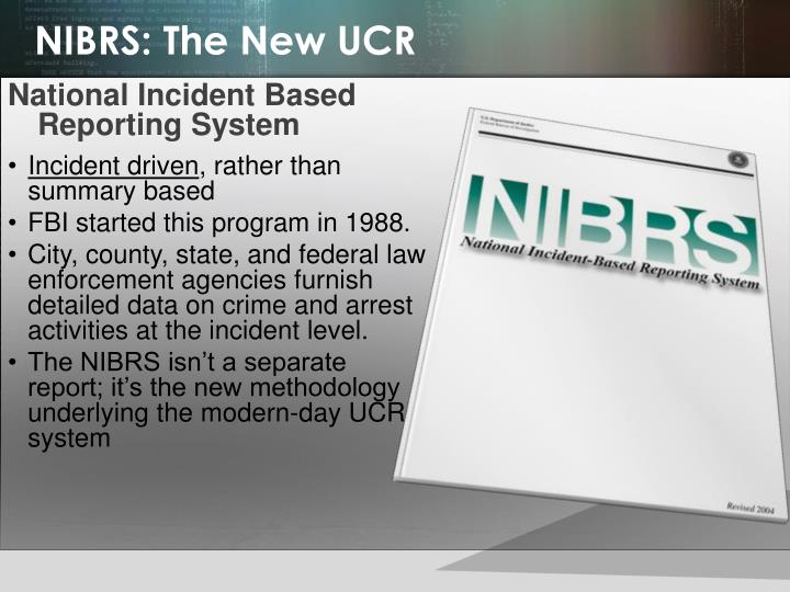 research paper on nibrs Comparison and contrast of the uniform crime reports (ucr) and the national incident-based reporting system (nibrs) cmrj 501 research paper by jonathan williams august 9, 2015 introduction compare and contrast paper/jwilliams page 2 in 1929, the international association of chiefs of police devised a program to track and.