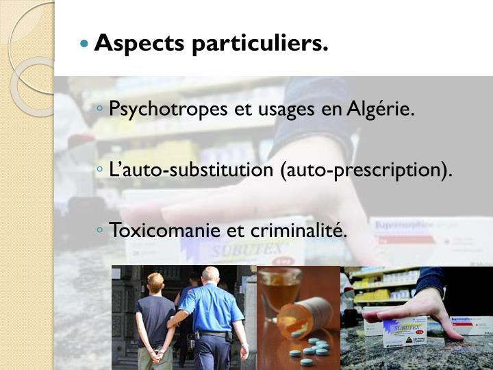 Aspects particuliers.