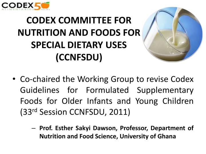 CODEX COMMITTEE FOR NUTRITION AND FOODS FOR SPECIAL DIETARY USES