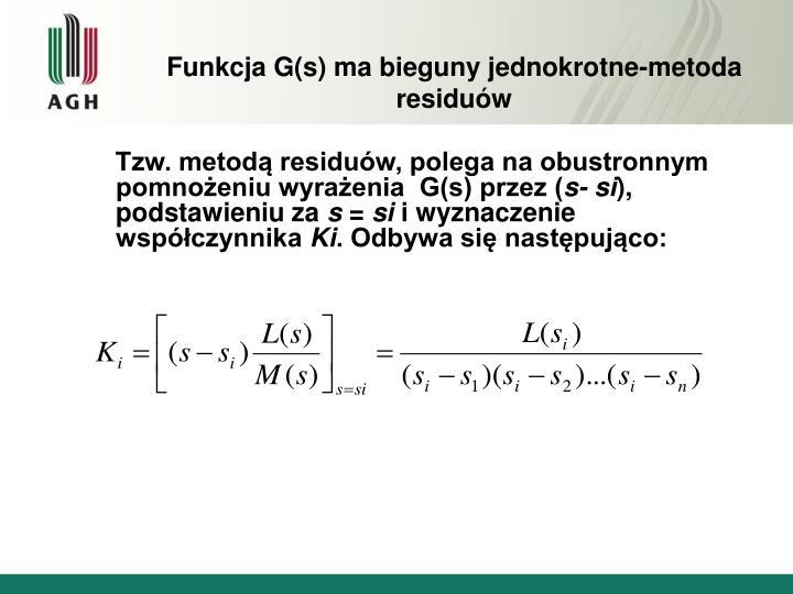 Funkcja G(s) ma bieguny jednokrotne-metoda residuów