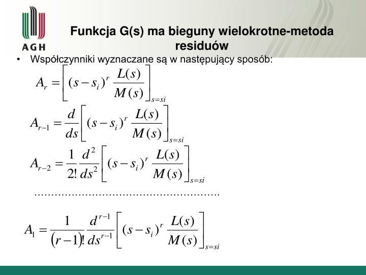 Funkcja G(s) ma bieguny wielokrotne-metoda residuów