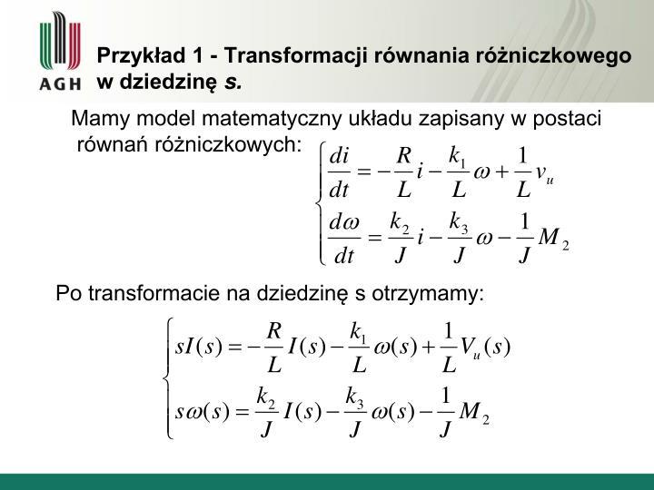 Przykład 1 - Transformacji równania różniczkowego w dziedzinę