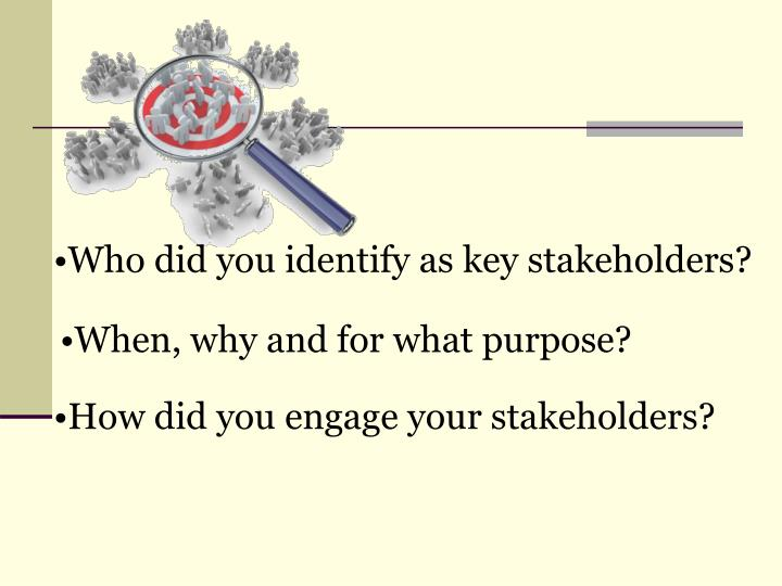 Who did you identify as key stakeholders?