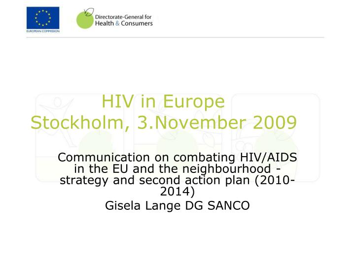 Hiv in europe stockholm 3 november 2009