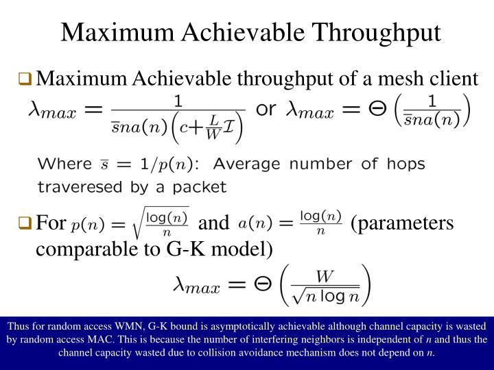 Maximum Achievable Throughput