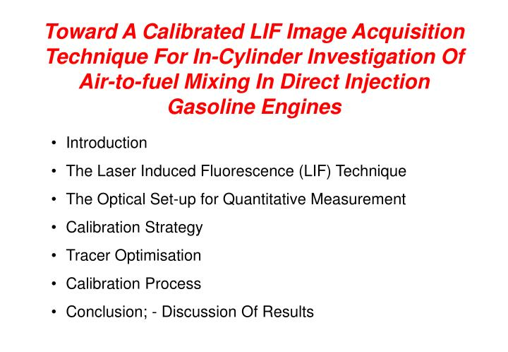Toward A Calibrated LIF Image Acquisition Technique For In-Cylinder Investigation Of Air-to-fuel Mix...