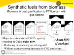 synthetic fuels from biomass biomass coal gasification to ft liquids with gas turbine