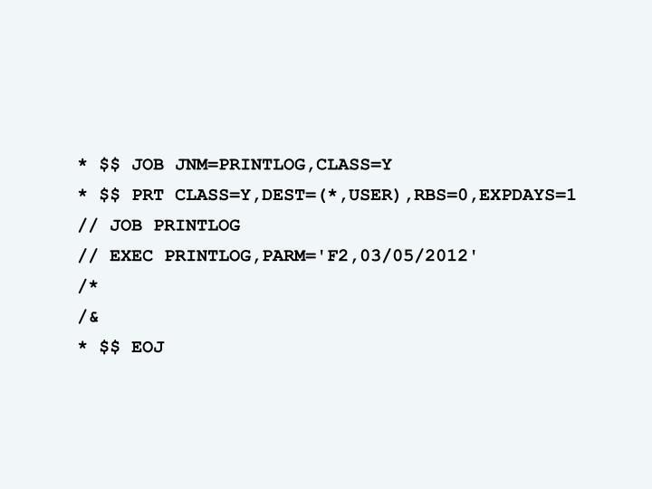 * $$ JOB JNM=PRINTLOG,CLASS=Y