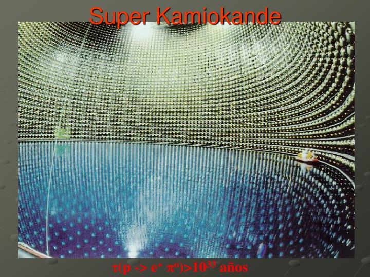 Super Kamiokande