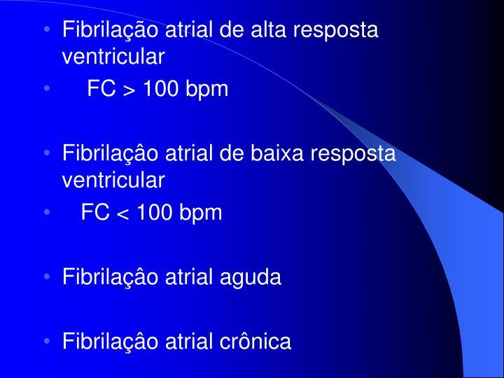 Fibrilação atrial de alta resposta ventricular