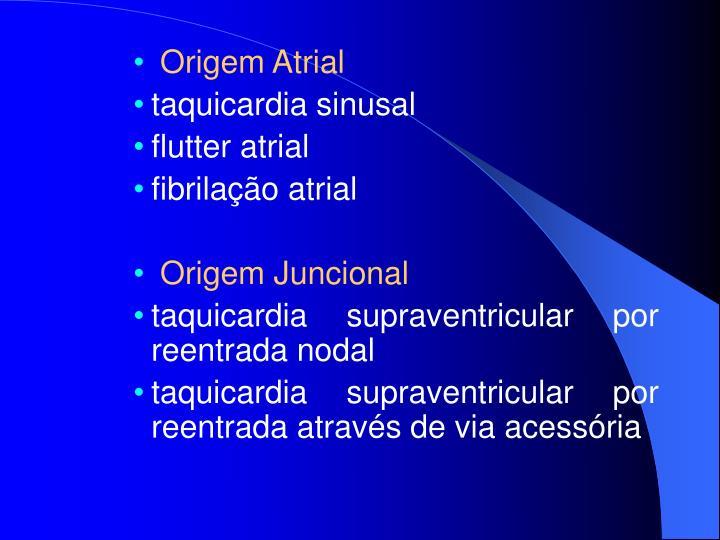 Origem Atrial