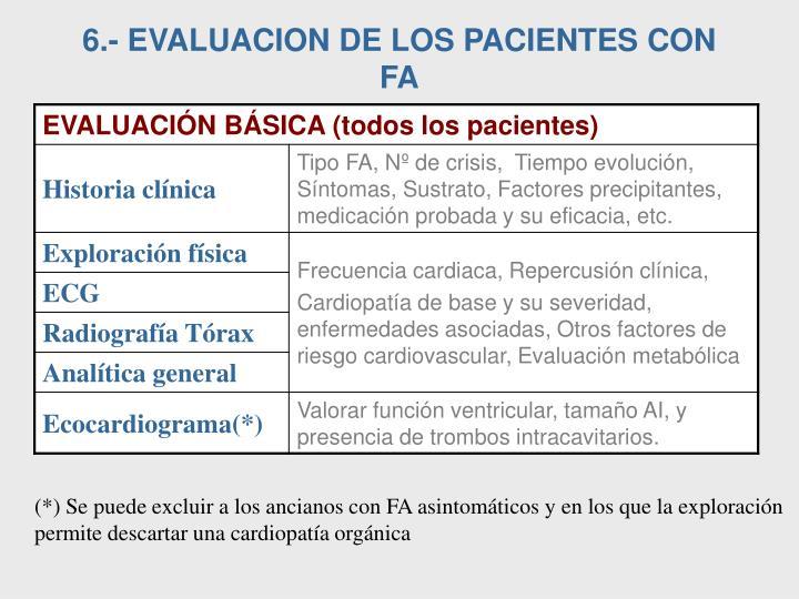 6.- EVALUACION DE LOS PACIENTES CON FA