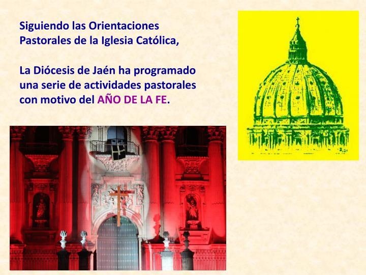Siguiendo las Orientaciones Pastorales de la Iglesia Católica,