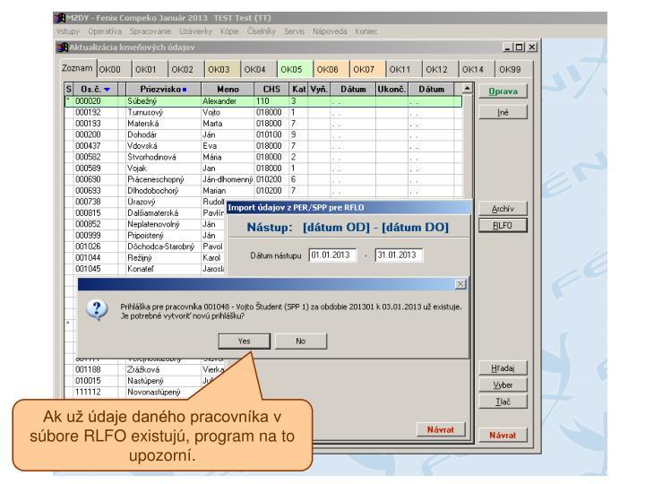Ak už údaje daného pracovníka v súbore RLFO existujú, program na to upozorní.