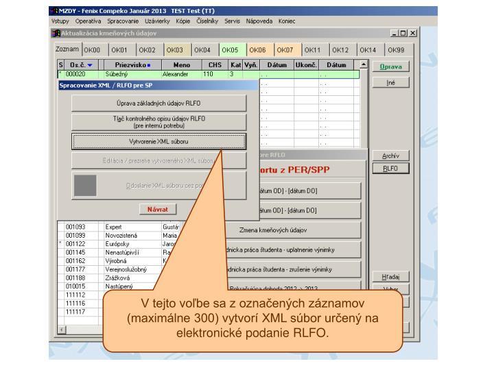 V tejto voľbe sa z označených záznamov (maximálne 300) vytvorí XML súbor určený na elektronické podanie RLFO.