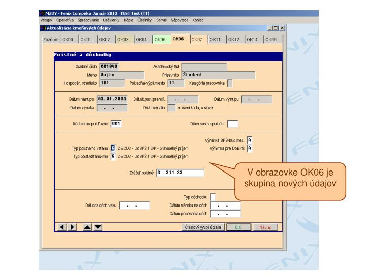 V obrazovke OK06 je skupina nových údajov