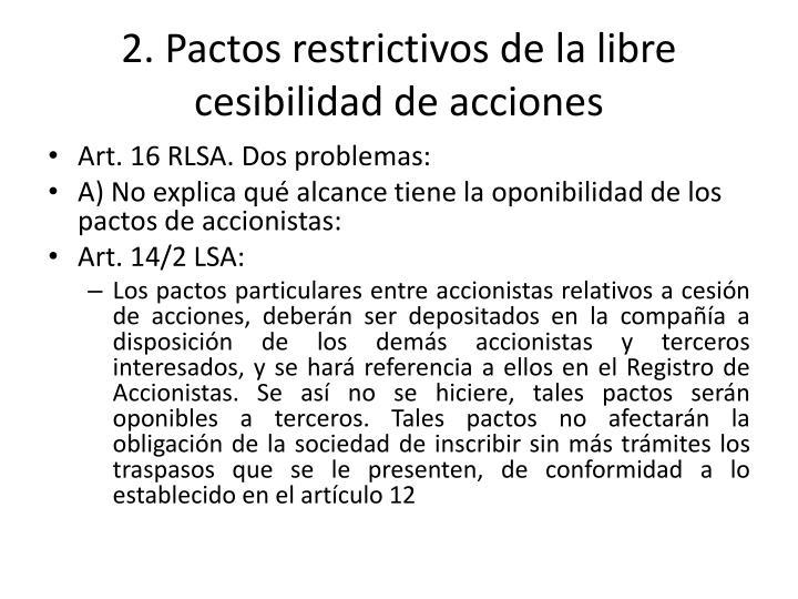 2. Pactos restrictivos de la libre cesibilidad de acciones