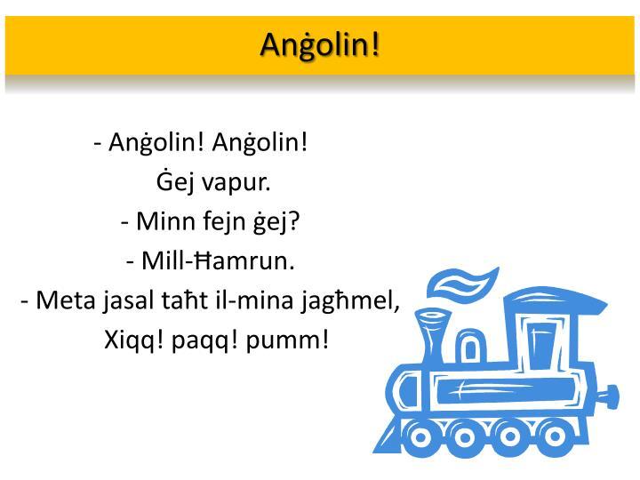 Anġolin!