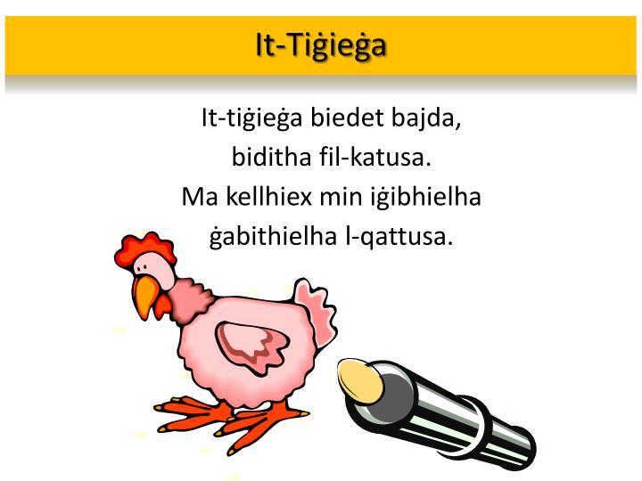 It-Tiġieġa