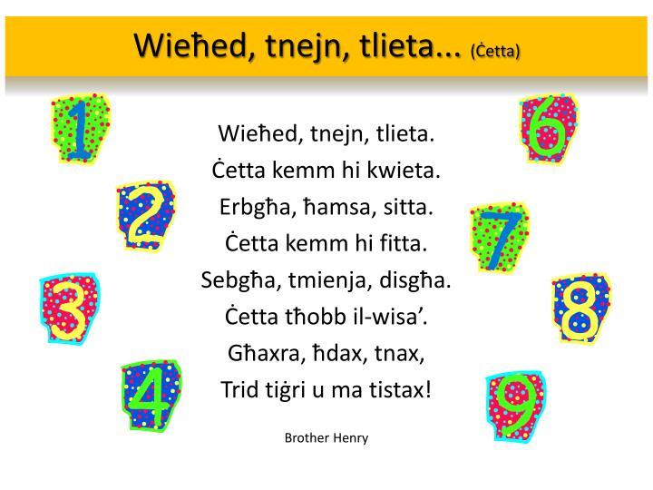 Wieħed, tnejn, tlieta...