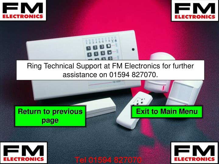 Ring Technical Support at FM Electronics for further assistance on 01594 827070.