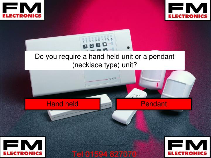 Do you require a hand held unit or a pendant (necklace type) unit?