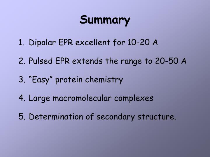 Dipolar EPR excellent for 10-20 A