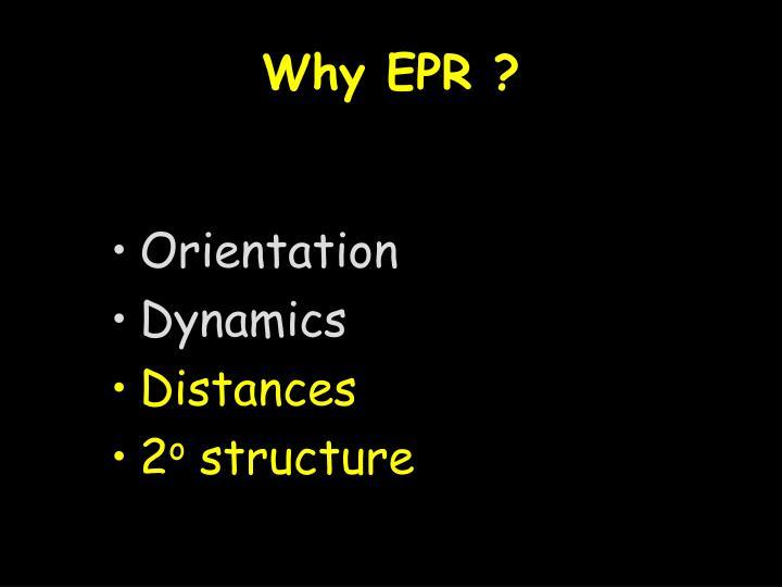 Why EPR ?