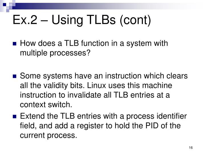 Ex.2 – Using TLBs (cont)