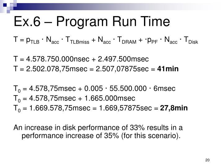 Ex.6 – Program Run Time
