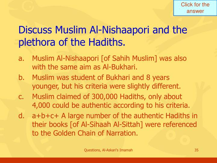 Discuss Muslim Al-Nishaapori and the plethora of the Hadiths.