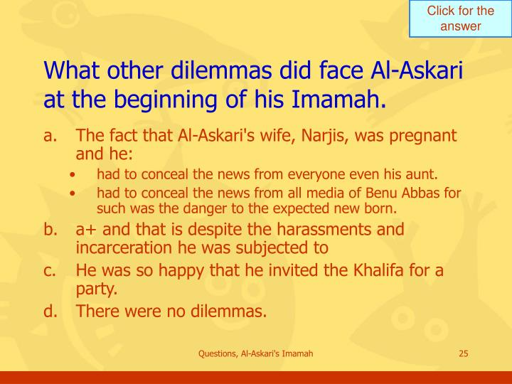 What other dilemmas did face Al-Askari at the beginning of his Imamah.