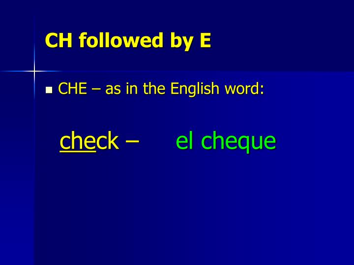 CH followed by E