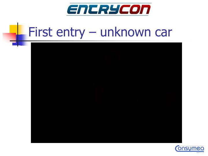 First entry – unknown car