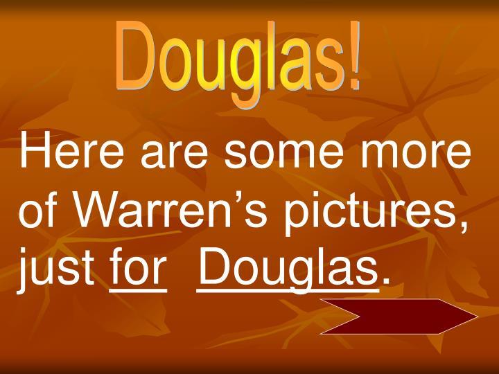 Douglas!
