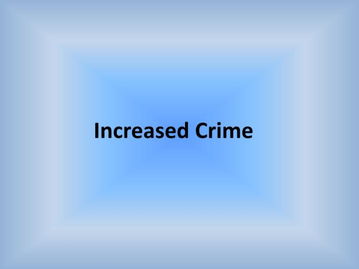 Increased Crime