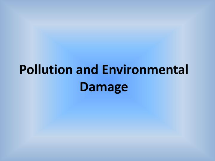 Pollution and Environmental Damage