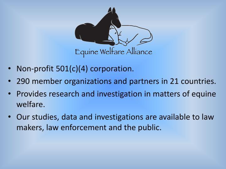Non-profit 501(c)(4) corporation.