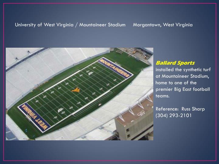 University of West Virginia / Mountaineer Stadium     Morgantown, West Virginia