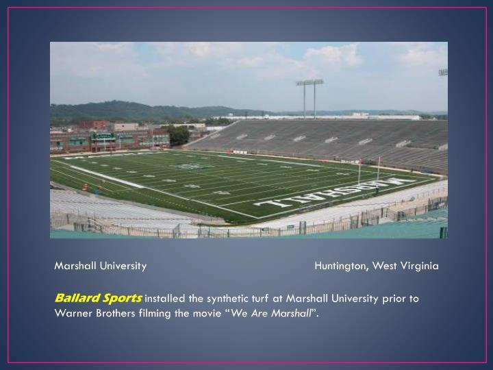 Marshall University                                                 Huntington, West Virginia