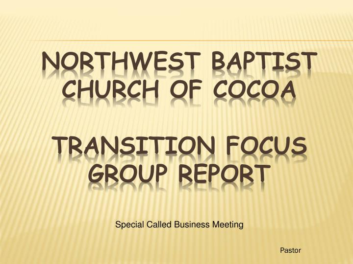Northwest baptist church of cocoa transition focus group report