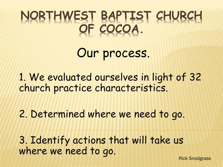 Our process.