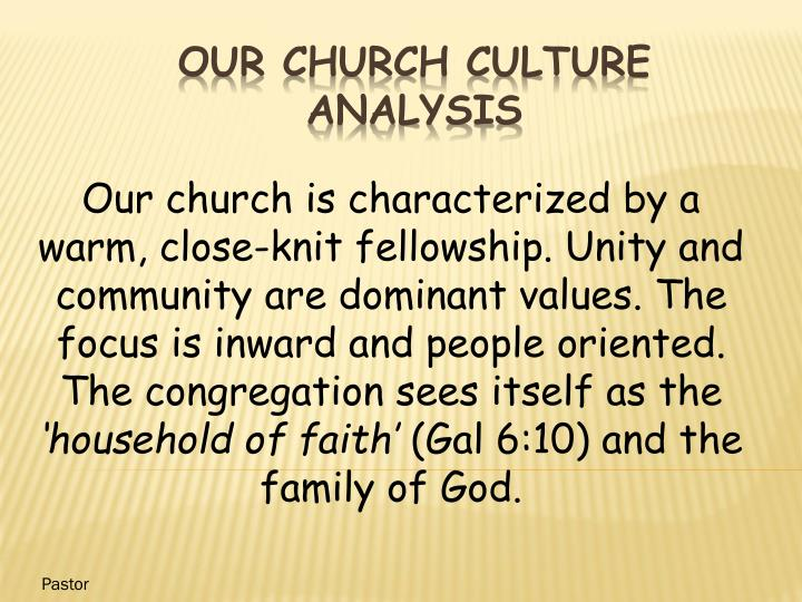 Our church is characterized by a warm, close-knit fellowship. Unity and community are dominant values. The focus is inward and people oriented. The congregation sees itself as the