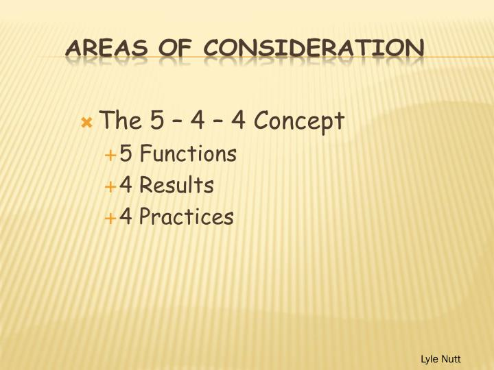 The 5 – 4 – 4 Concept
