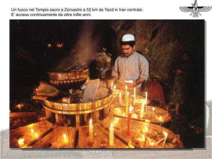 Un fuoco nel Tempio sacro a Zoroastro a 52 km da Yazd in Iran centrale.
