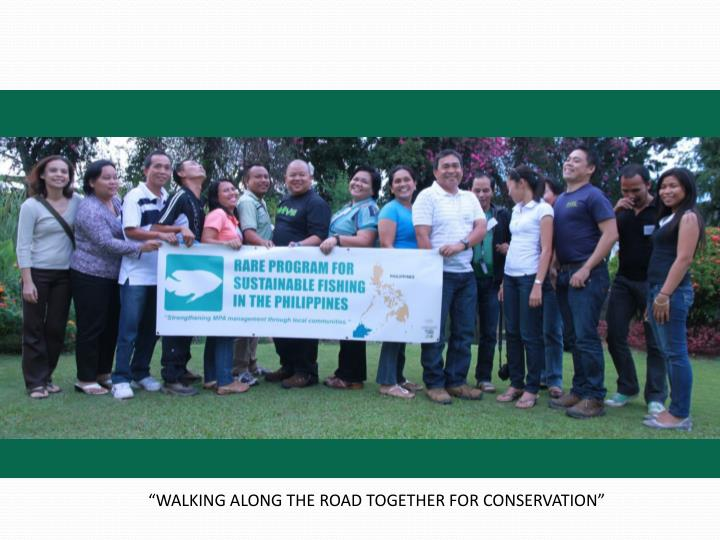 """WALKING ALONG THE ROAD TOGETHER FOR CONSERVATION"""