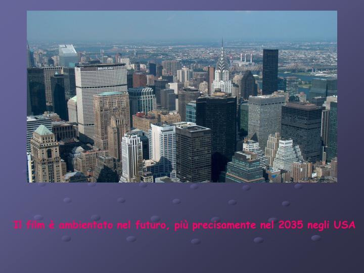 Il film è ambientato nel futuro, più precisamente nel 2035 negli USA