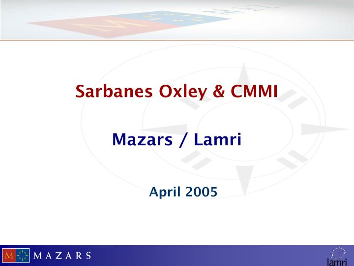 Sarbanes Oxley & CMMI