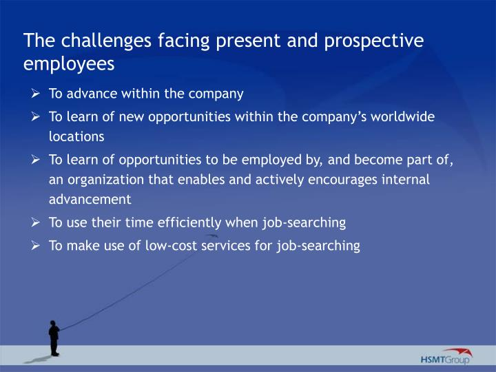 The challenges facing present and prospective employees