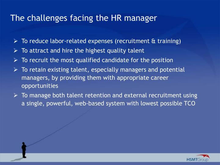 The challenges facing the HR manager